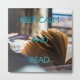 KEEP CALM and read Metal Print