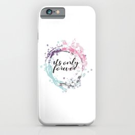 labyrinth movie jareth quotes Its only forever iPhone Case