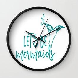 Let's be mermaids teal glitter Wall Clock