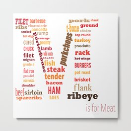 M is for Meat Metal Print
