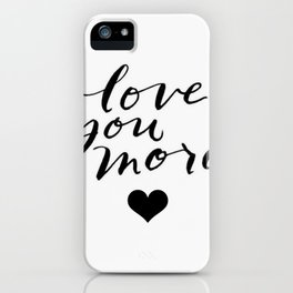 Love You More Heart Calligraphy Brushstroke Watercolor Typography iPhone Case