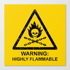 Warning: Highly Flammable Canvas Print