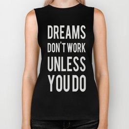 Dreams Don't Work Unless You Do Biker Tank
