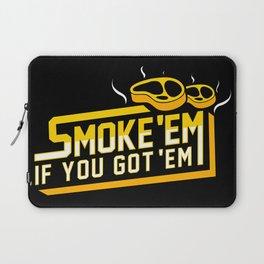 Smoke Em If You Got Em Laptop Sleeve