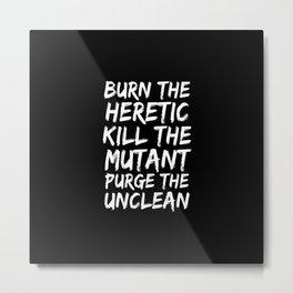 Burn the Heretic Metal Print
