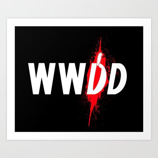 What Would Dexter Do? Art Print