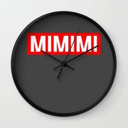 MiMiMiMi Lustiges Witziges Fun Shirt mit coolen Spruch  Wall Clock