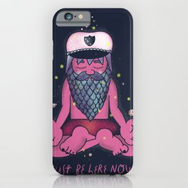 Just Be Here Now iPhone Case