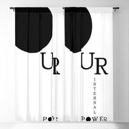 Our Internal Power. Ur Internal Power Blackout Curtain