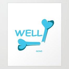 Broken Bone Man Survivor and Funny Gift Art Print