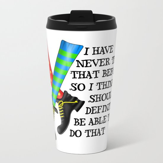 I Have Never Tried That Before Metal Travel Mug