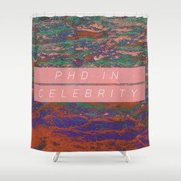 PhD in Celebrity Shower Curtain