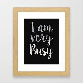 I am very busy  Framed Art Print