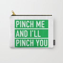 Pinch Me and I'll Punch You St. Patricks Day Carry-All Pouch