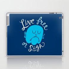 Live Free or Sigh Laptop & iPad Skin