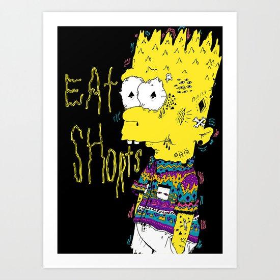 EAT SHORTS Art Print