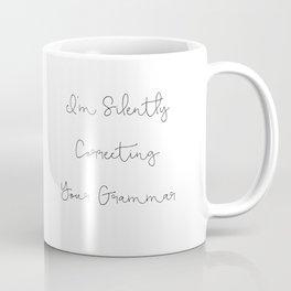 Funny Quote, I'm Silently Correcting Your Grammar Mug Coffee Mug