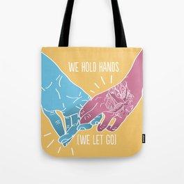 We Hold Hands (We Let Go) Tote Bag