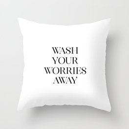 Wash Your Worries Away, Printable Art, Shower Decor, Calligraphy Poster, Bathroom Wall Art Throw Pillow