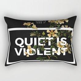 TOP Quiet Is Violent Rectangular Pillow