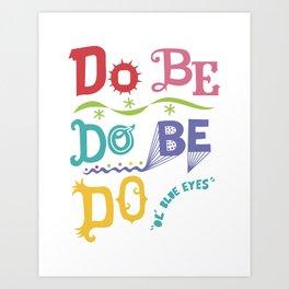 Do Be Do Be Do - ol' blue eyes Art Print