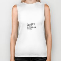 ryan gosling Biker Tanks featuring IMAGINE GOSLING by Alexander Pohl