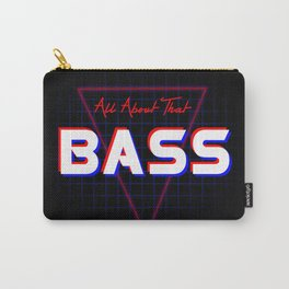 ALL ABOUT THAT BASS Carry-All Pouch