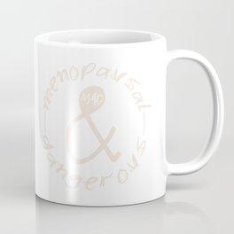 Menopausal & Dangerous No.1 Coffee Mug