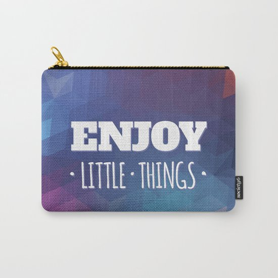 Enjoy Little Things Carry-All Pouch