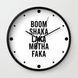 Boom Shaka Laka Funny Quote Wall Clock