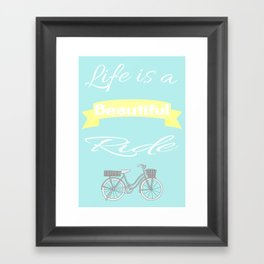 Life is a beautiful ride... Framed Art Print
