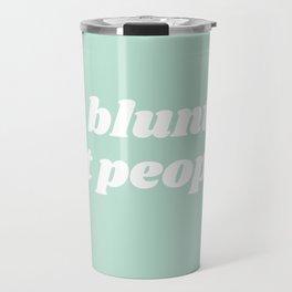 hit blunts not people Travel Mug