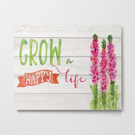 Grow a happy life Metal Print