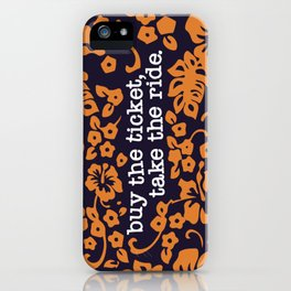 """buy the ticket, take the ride."" - Hunter S. Thompson (Navy Blue) iPhone Case"
