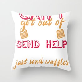 Can't Get out of Bed Send Waffles Throw Pillow