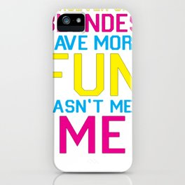 BRUNETTES HAVE MORE FUN T-SHIRT iPhone Case