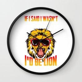 Funny If I Said I Wasn't Cool I'd Be Lion Pun Wall Clock
