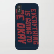 Everything Is Going To Be Okay iPhone X Slim Case