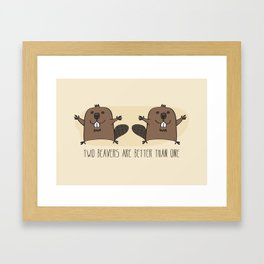 Two Beavers Are Better Than One Framed Art Print