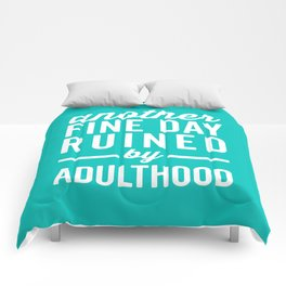 Fine Day Ruined Adulthood Funny Quote Comforters