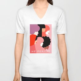 Girl Power we persist  #girlpower Unisex V-Neck