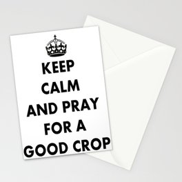 Keep Calm and Pray For a Good Crop Stationery Cards