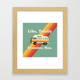 Like, Totally Seventies, Man. Framed Art Print