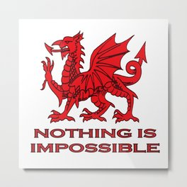 Nothing Is Impossible Red Dragon Metal Print