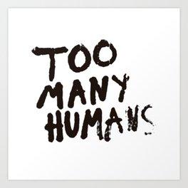 Too many humans Art Print