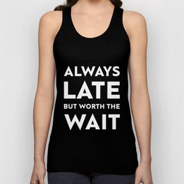 always late but worth the wait brother t-shirts Unisex Tank Top