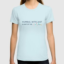 Humble, With Just a Hint of The Kardashians T-shirt
