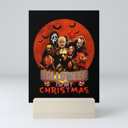 Horror movie halloween is my christmas Mini Art Print