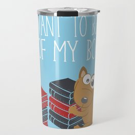 What Do You Mean You Want To Borrow..? Travel Mug