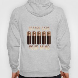Better Ease Your Mind - Batteries Hoody
